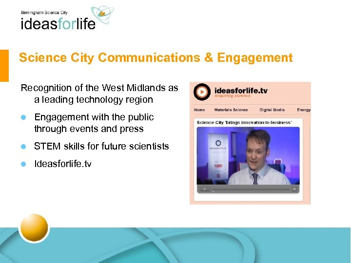 Science City Communications & Engagement Recognition of the West Midlands as a leading technology