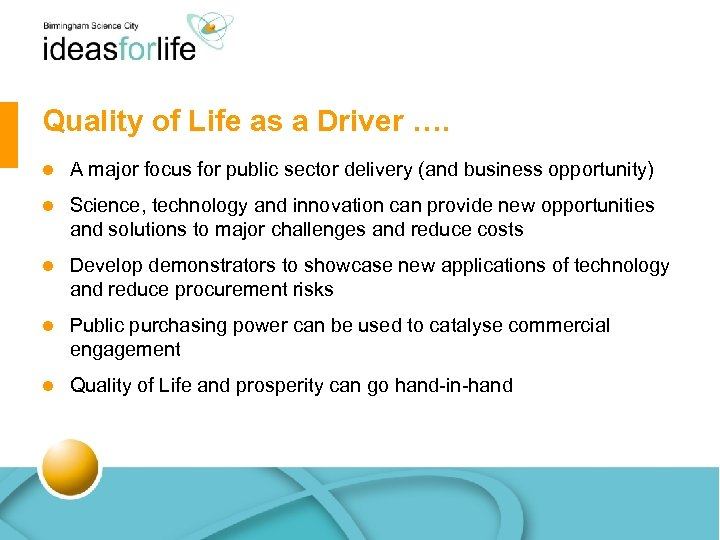 Quality of Life as a Driver …. l A major focus for public sector