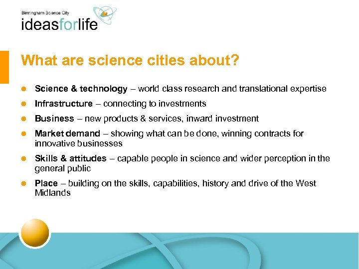 What are science cities about? l Science & technology – world class research and
