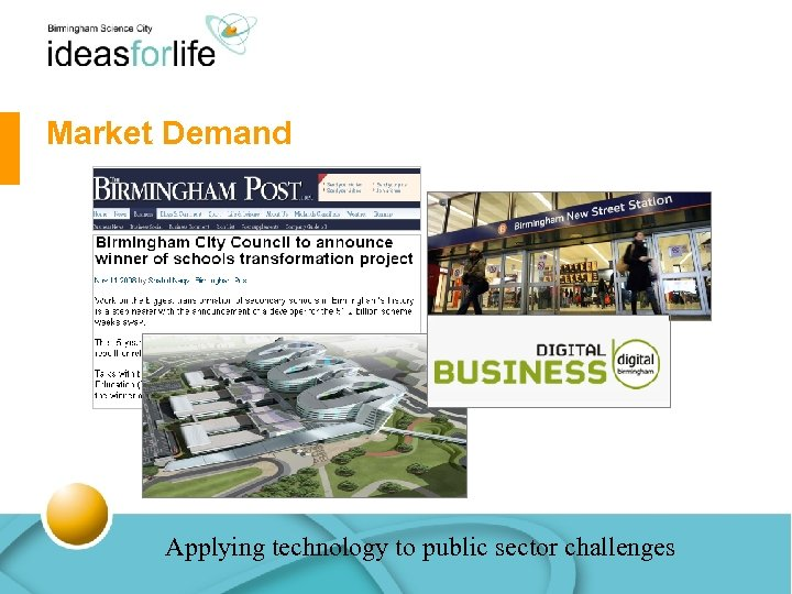 Market Demand Applying technology to public sector challenges