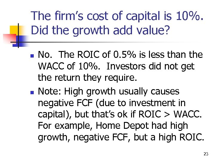 The firm's cost of capital is 10%. Did the growth add value? n n