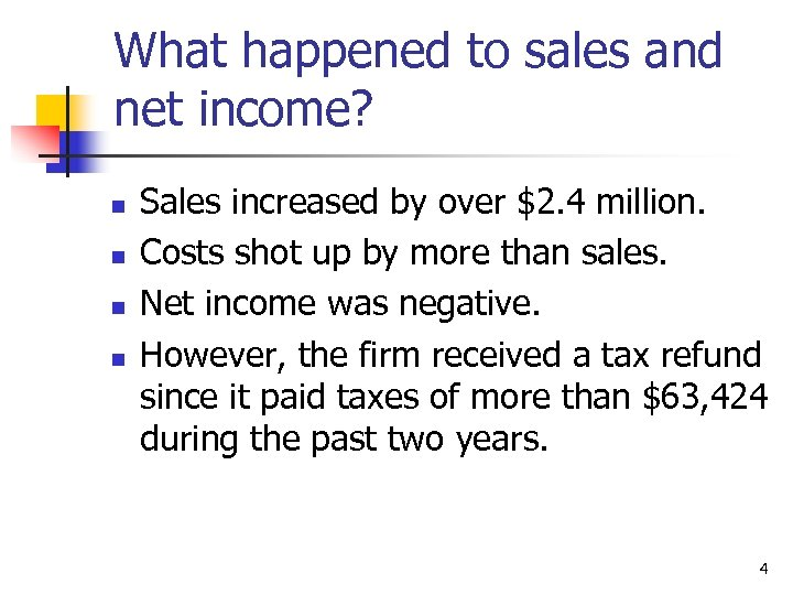 What happened to sales and net income? n n Sales increased by over $2.