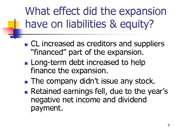 What effect did the expansion have on liabilities & equity? n n CL increased