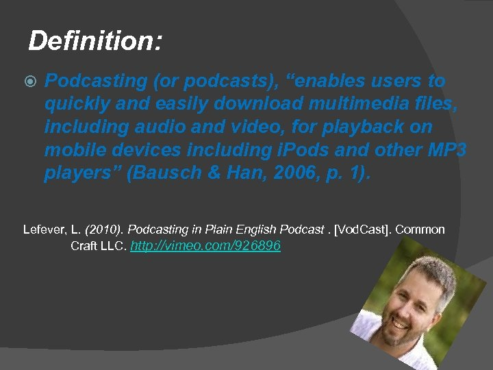 """Definition: Podcasting (or podcasts), """"enables users to quickly and easily download multimedia files, including"""
