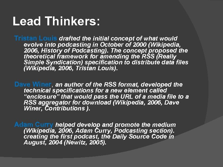 Lead Thinkers: Tristan Louis drafted the initial concept of what would evolve into podcasting