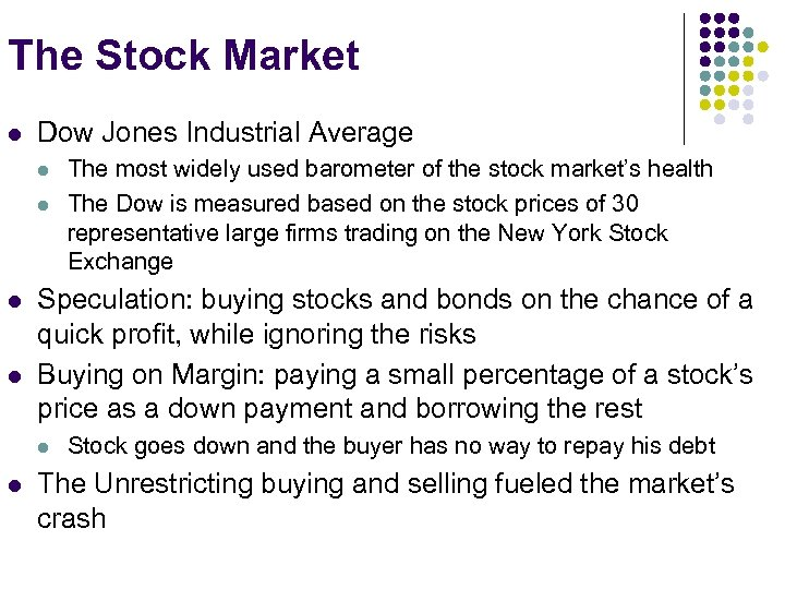 The Stock Market l Dow Jones Industrial Average l l Speculation: buying stocks and