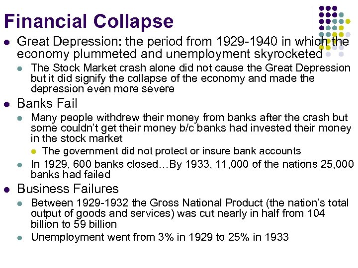 Financial Collapse l Great Depression: the period from 1929 -1940 in which the economy