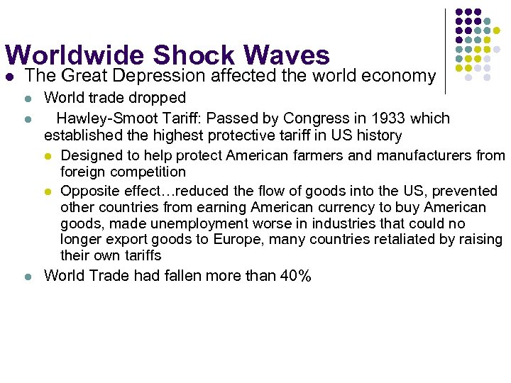 Worldwide Shock Waves l The Great Depression affected the world economy l l l