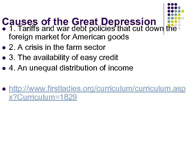 Causes of the Great Depression l l l 1. Tariffs and war debt policies