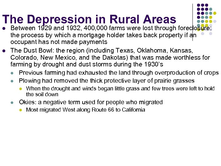 The Depression in Rural Areas l l Between 1929 and 1932, 400, 000 farms