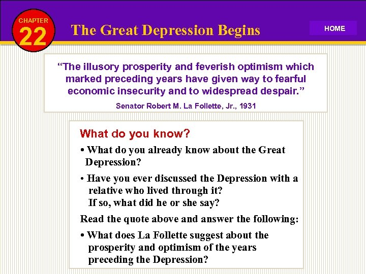 """CHAPTER 22 The Great Depression Begins """"The illusory prosperity and feverish optimism which marked"""