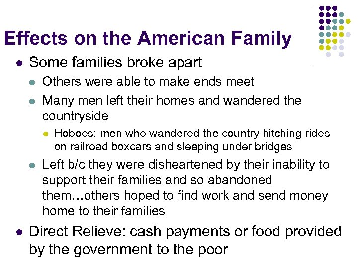 Effects on the American Family l Some families broke apart l l Others were