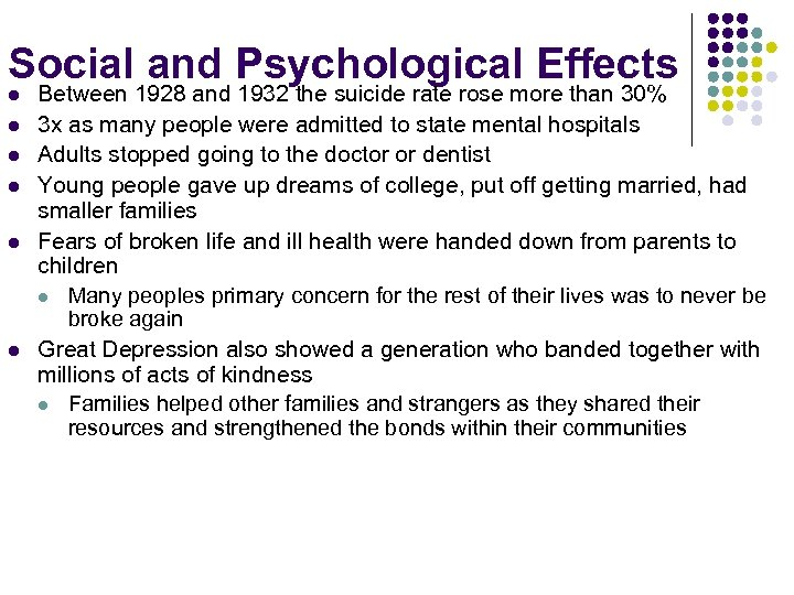 Social and Psychological Effects l l l Between 1928 and 1932 the suicide rate