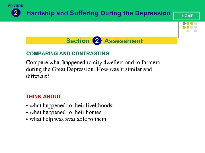 SECTION 2 Hardship and Suffering During the Depression Section 2 Assessment COMPARING AND CONTRASTING