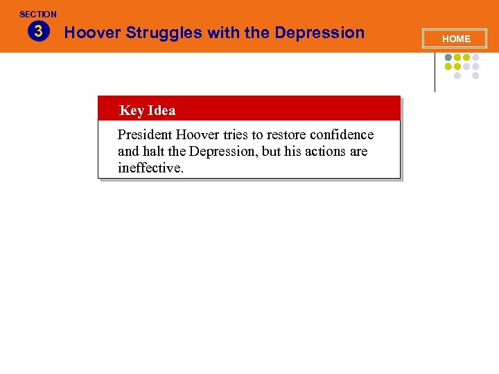 SECTION 3 Hoover Struggles with the Depression Key Idea President Hoover tries to restore