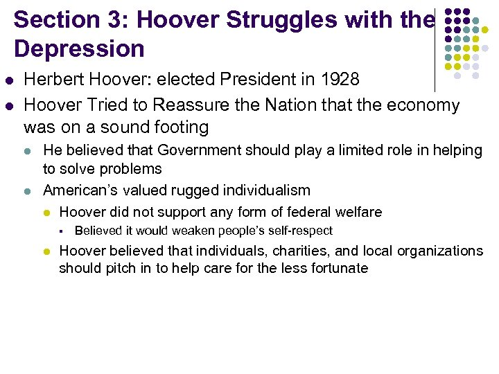 Section 3: Hoover Struggles with the Depression l l Herbert Hoover: elected President in