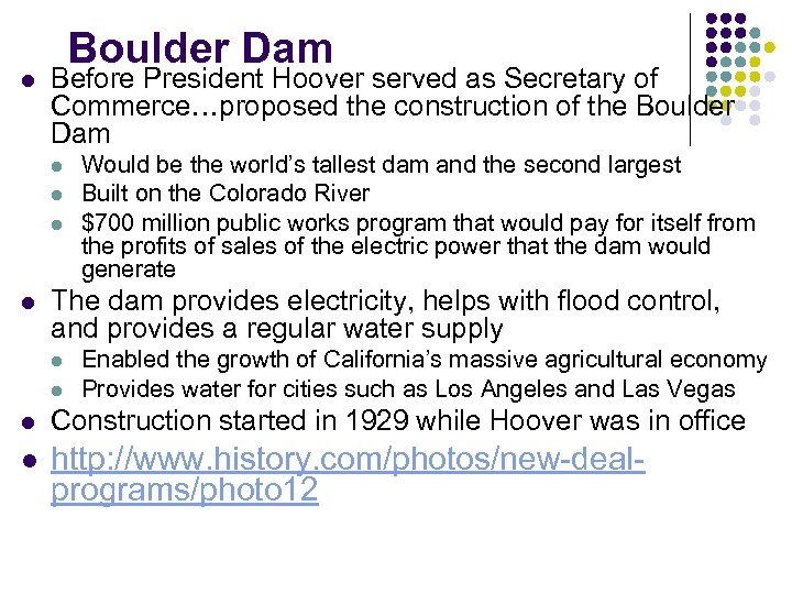 l Boulder Dam Before President Hoover served as Secretary of Commerce…proposed the construction of