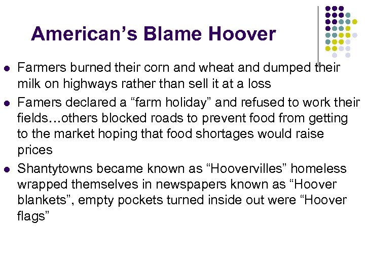 American's Blame Hoover l l l Farmers burned their corn and wheat and dumped