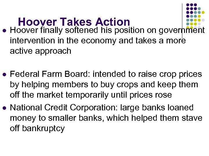 Hoover Takes Action l Hoover finally softened his position on government intervention in the