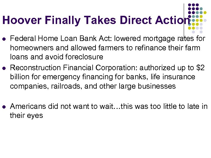 Hoover Finally Takes Direct Action l l l Federal Home Loan Bank Act: lowered
