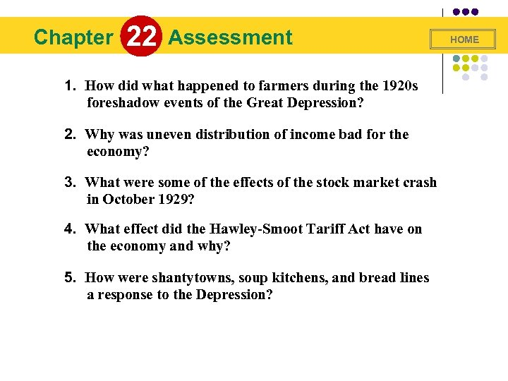 Chapter 22 Assessment 1. How did what happened to farmers during the 1920 s
