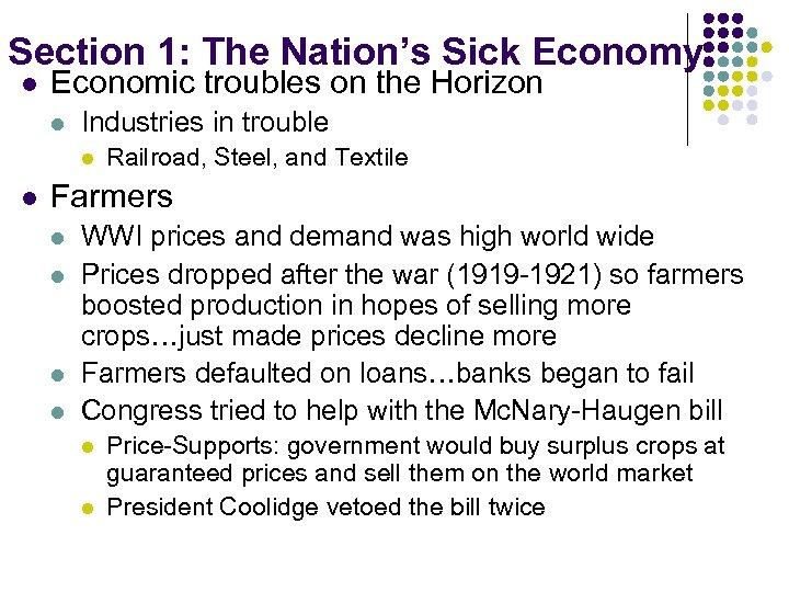 Section 1: The Nation's Sick Economy l Economic troubles on the Horizon l Industries