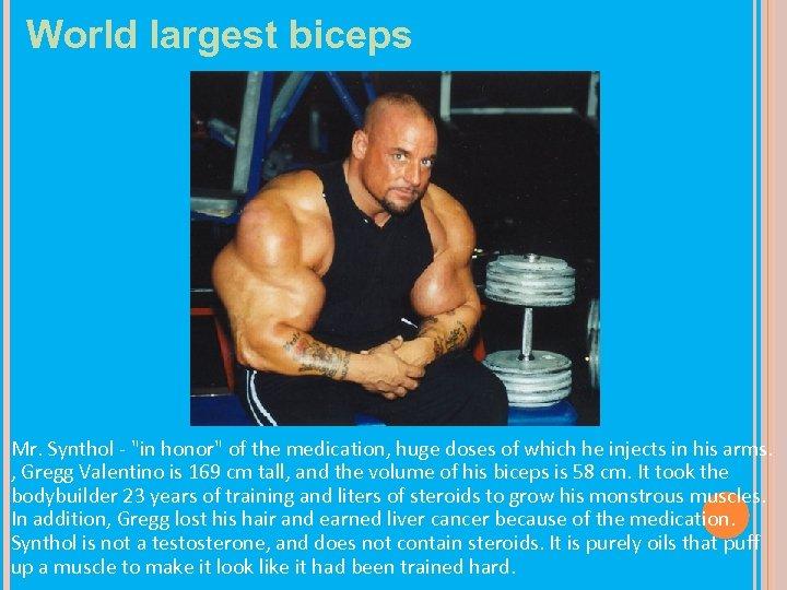 World largest biceps Mr. Synthol -