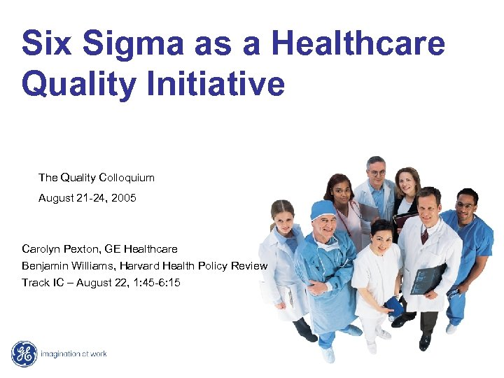 Six Sigma as a Healthcare Quality Initiative The Quality Colloquium August 21 -24, 2005