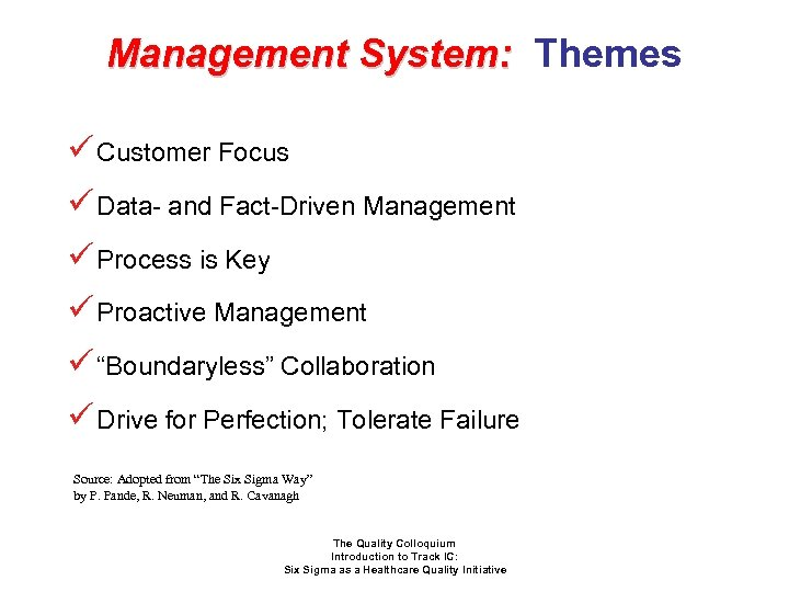 Management System: Themes ü Customer Focus ü Data- and Fact-Driven Management ü Process is