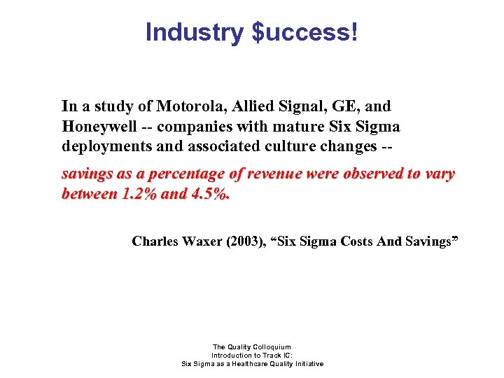 Industry $uccess! In a study of Motorola, Allied Signal, GE, and Honeywell -- companies