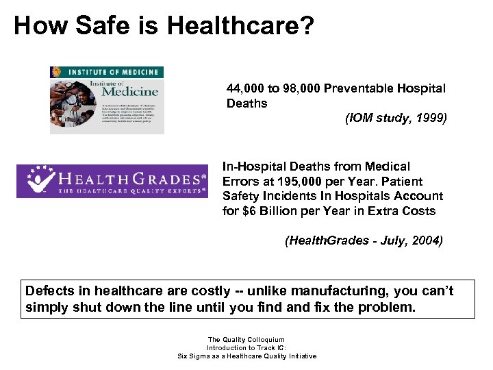 How Safe is Healthcare? 44, 000 to 98, 000 Preventable Hospital Deaths (IOM study,