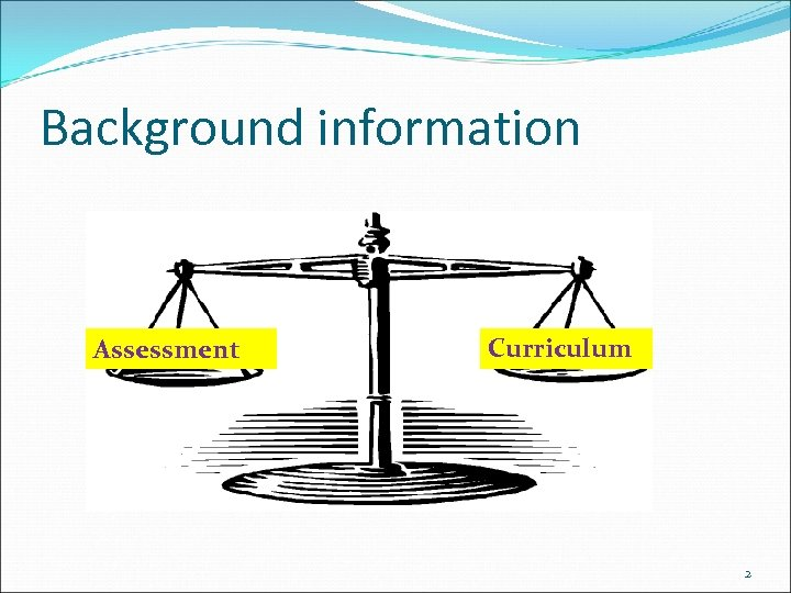 Background information Assessment Curriculum 2
