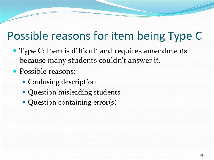 Possible reasons for item being Type C: Item is difficult and requires amendments because