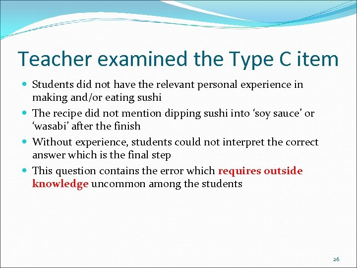 Teacher examined the Type C item Students did not have the relevant personal experience