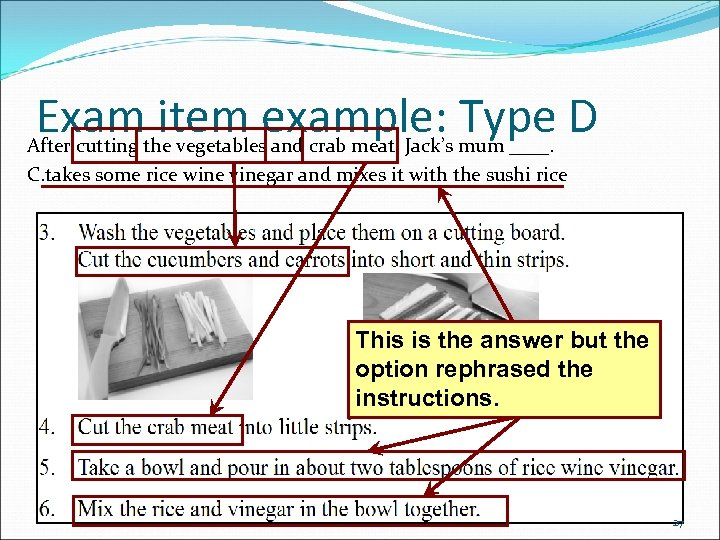 Exam item example: Type D After cutting the vegetables and crab meat, Jack's mum