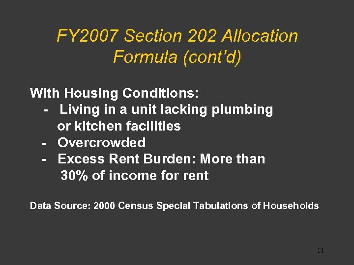 FY 2007 Section 202 Allocation Formula (cont'd) With Housing Conditions: - Living in a