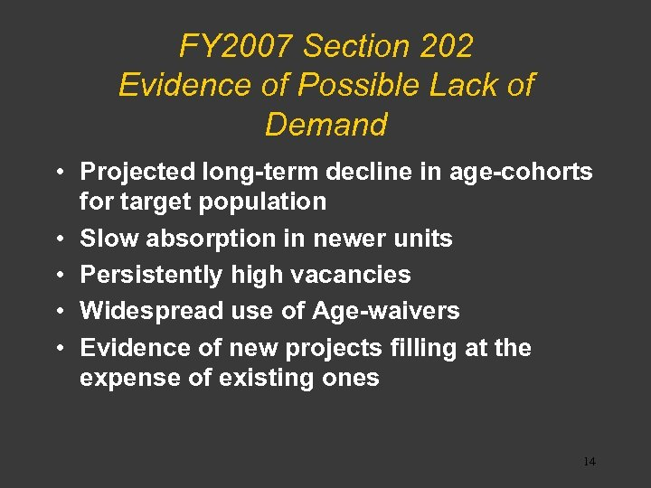 FY 2007 Section 202 Evidence of Possible Lack of Demand • Projected long-term decline