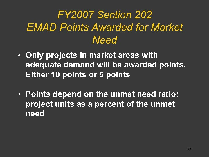 FY 2007 Section 202 EMAD Points Awarded for Market Need • Only projects in