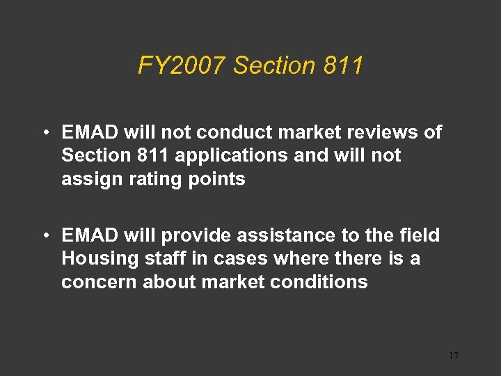 FY 2007 Section 811 • EMAD will not conduct market reviews of Section 811