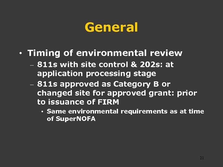 General • Timing of environmental review – 811 s with site control & 202