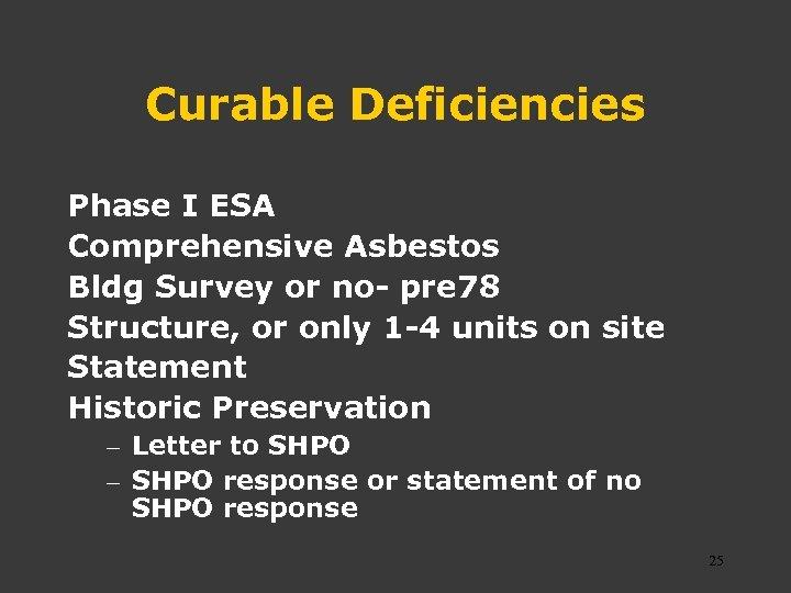 Curable Deficiencies Phase I ESA Comprehensive Asbestos Bldg Survey or no- pre 78 Structure,
