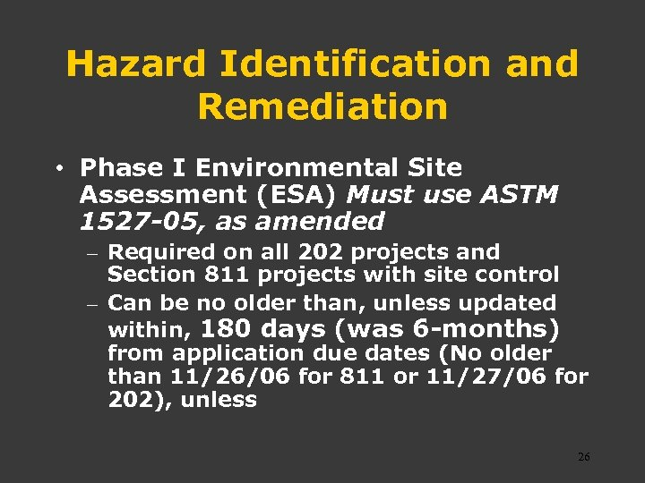 Hazard Identification and Remediation • Phase I Environmental Site Assessment (ESA) Must use ASTM