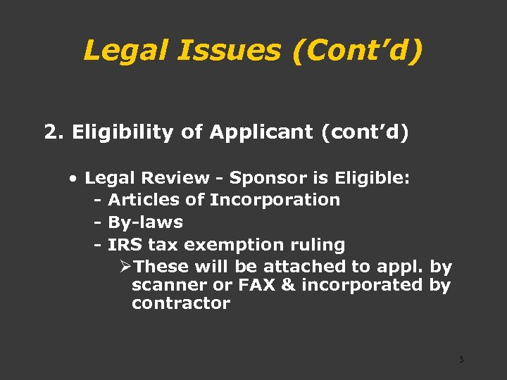 Legal Issues (Cont'd) 2. Eligibility of Applicant (cont'd) • Legal Review - Sponsor is