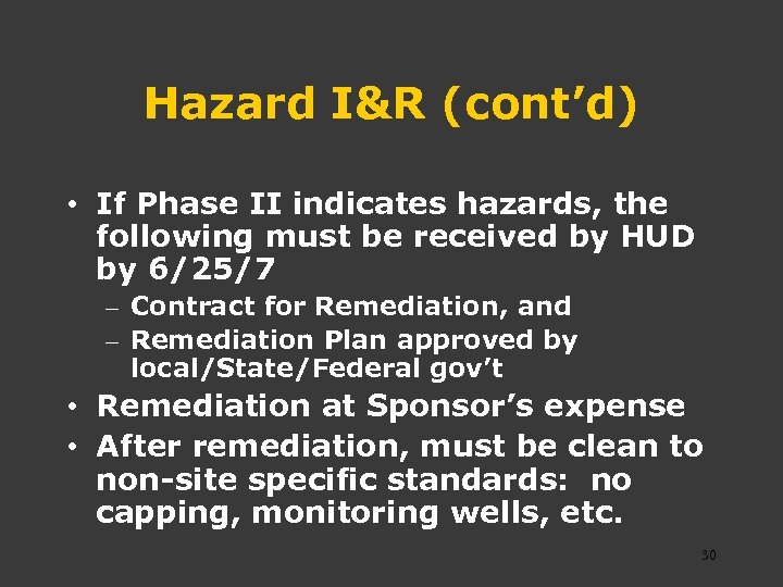 Hazard I&R (cont'd) • If Phase II indicates hazards, the following must be received