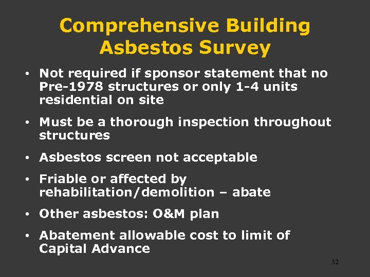 Comprehensive Building Asbestos Survey • Not required if sponsor statement that no Pre-1978 structures