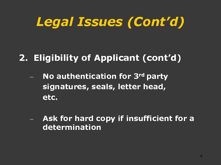 Legal Issues (Cont'd) 2. Eligibility of Applicant (cont'd) – No authentication for 3 rd