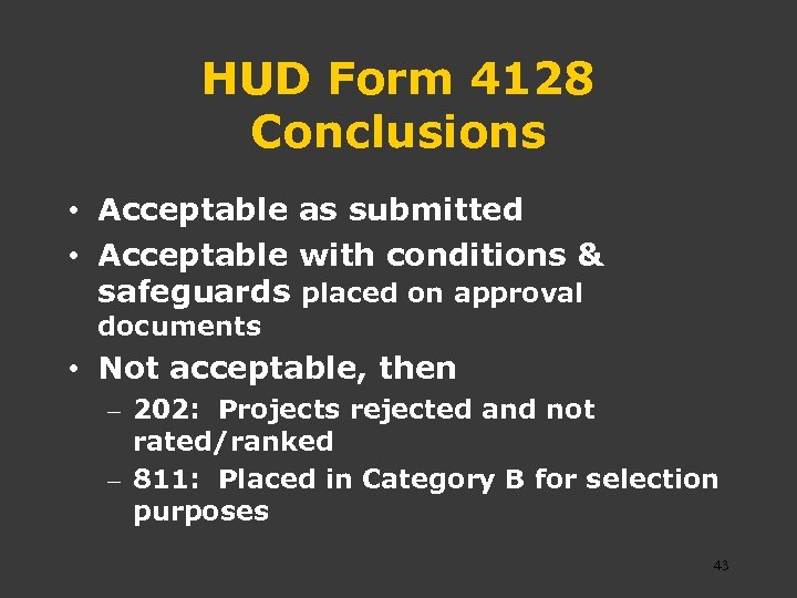 HUD Form 4128 Conclusions • Acceptable as submitted • Acceptable with conditions & safeguards