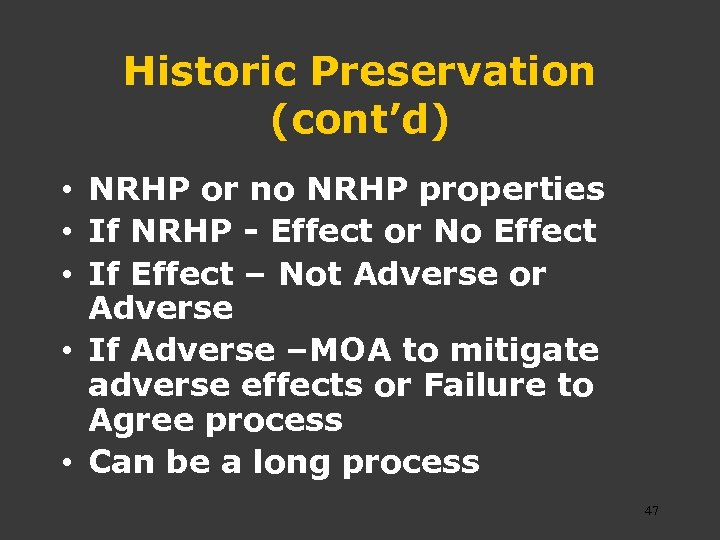 Historic Preservation (cont'd) • NRHP or no NRHP properties • If NRHP - Effect