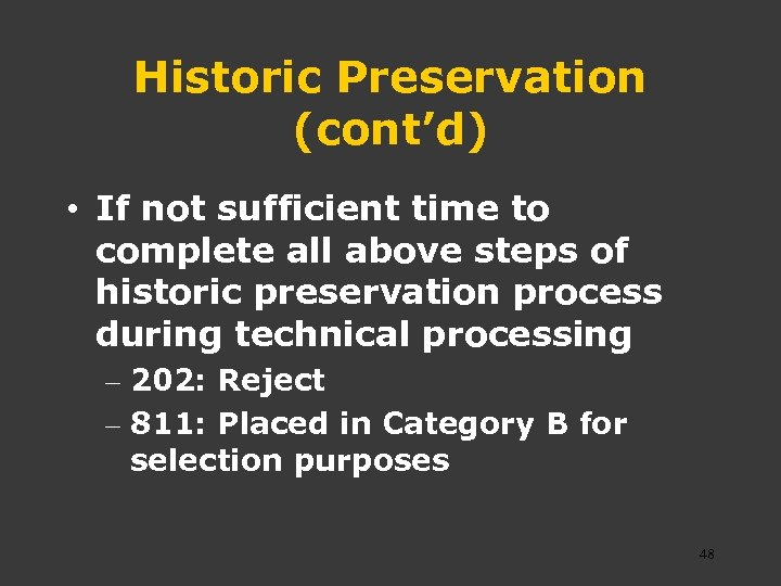 Historic Preservation (cont'd) • If not sufficient time to complete all above steps of