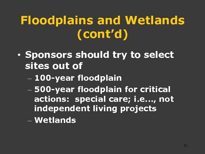 Floodplains and Wetlands (cont'd) • Sponsors should try to select sites out of –